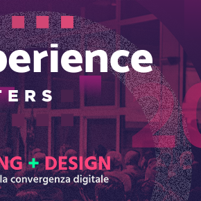 Experience Matters - 21 giugno 2017: Marketing+Design - Nuovi pattern per la convergenza digitale